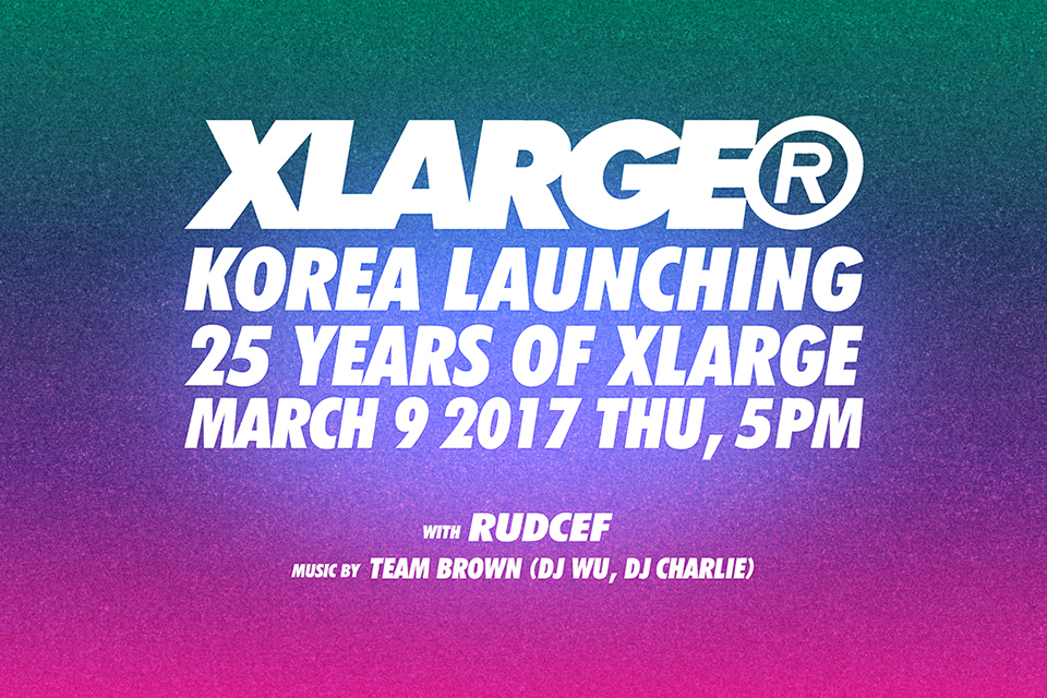 X-LARGE KOREA LAUNCHING EVENT WITH 25 YEARS OF XLARGE